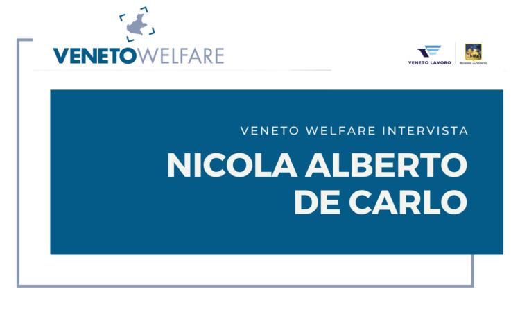 Veneto Welfare intervista Nicola Alberto De Carlo