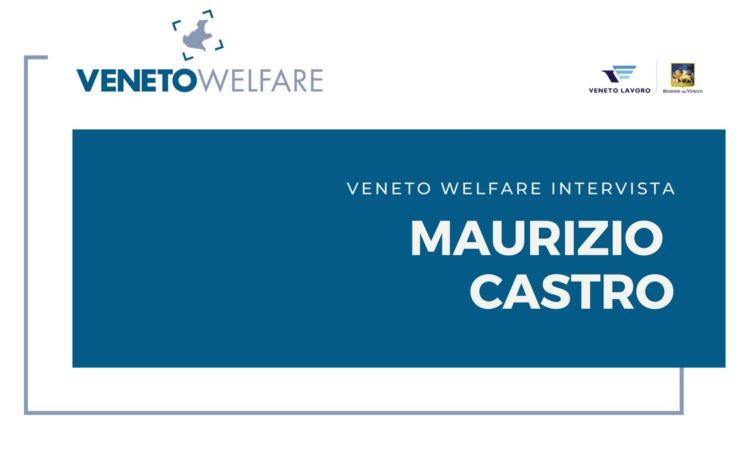 Veneto Welfare intervista Maurizio Castro