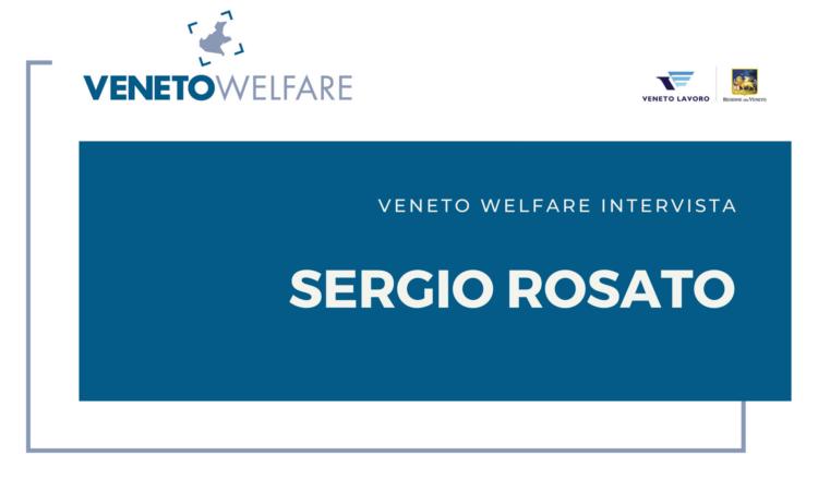 Veneto Welfare intervista Sergio Rosato
