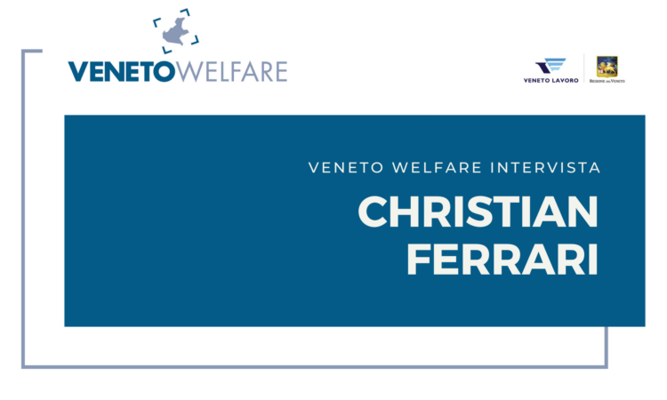 Veneto Welfare intervista Christian Ferrari