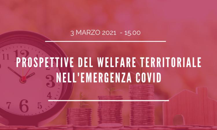 WEBINAR – Prospettive del welfare territoriale nell'emergenza Covid