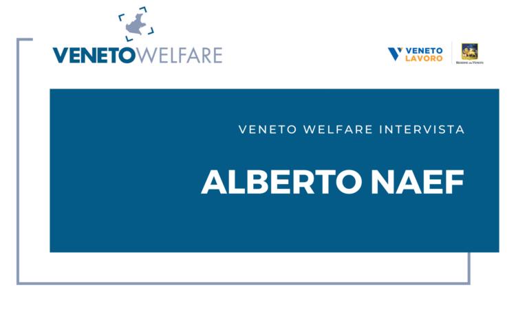 Veneto Welfare intervista Alberto Naef