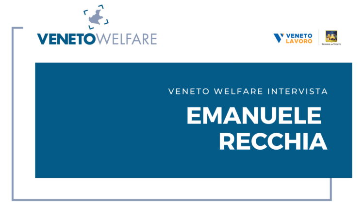 Veneto Welfare intervista Emanuele Recchia