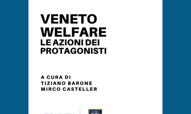 Quaderni del Welfare – Veneto Welfare: Le Azioni dei Protagonisti