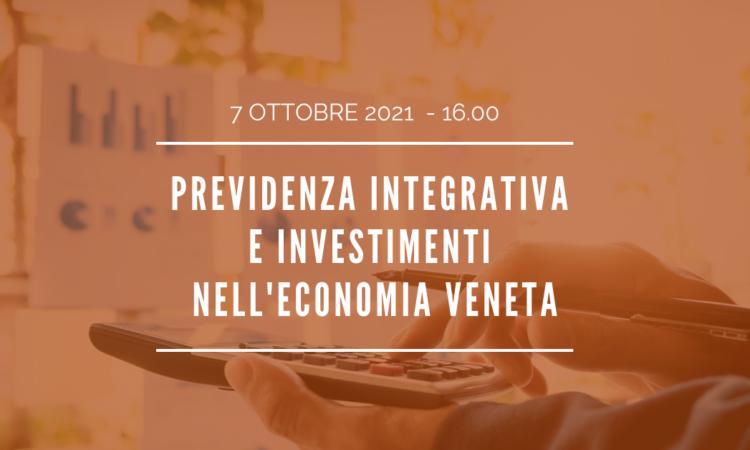 WEBINAR – Previdenza integrativa e investimenti nell'economia veneta
